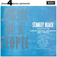 London Festival Orchestra, London Festival Chorus, Stanley Black – Music Of A People