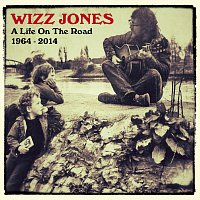 Wizz Jones – A Life On The Road, 1964 - 2014