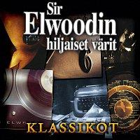 Sir Elwoodin Hiljaiset Varit – Sir Elwoodin Hiljaiset Varit Klassikot
