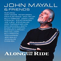 John Mayall & Friends – Along For The Ride