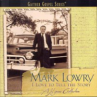 Mark Lowry – I Love To Tell The Story