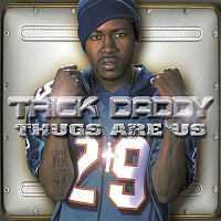 Trick Daddy – Thugs Are Us
