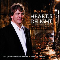 Roy Best, The Queensland Orchestra, Andrew Greene – Heart's Delight: Favourite Songs And Arias