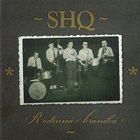 S+H kvartet (SHQ) – Rodinná kronika