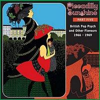 Různí interpreti – Piccadilly Sunshine, Part 5: British Pop Psych & Other Flavours, 1966 - 1969