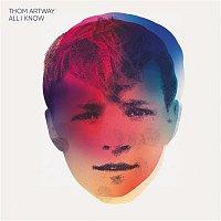 Thom Artway – All I Know