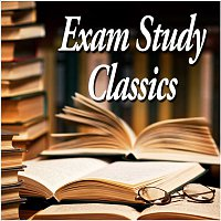 Various Artists.. – Exam Study Classics - Revise to Classical Music
