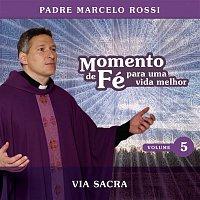 Padre Marcelo Rossi – Momento De Fé Para Uma Vida Melhor (Via Sacra)