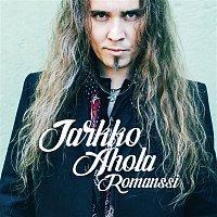 Jarkko Ahola – Romanssi