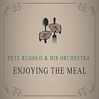 Pete Rugolo, His Orchestra – Enjoying The Meal