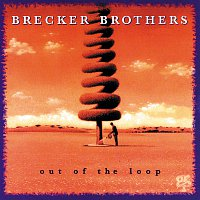 The Brecker Brothers – Out Of The Loop