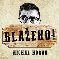 Michal Horák – Blaženo!