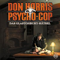 Don Harris - Psycho Cop – 06: Das Glastonbury-Ratsel