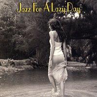 Různí interpreti – Jazz For A Lazy Day
