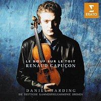 Renaud Capucon, Die Deutsche Kammerphilharmonie Bremen, Daniel Harding – Le Boeuf sur le toit