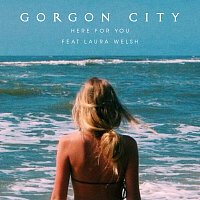 Gorgon City, Laura Welsh – Here For You