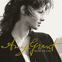Amy Grant – Behind The Eyes [Remastered]