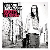 Stefanie Heinzmann – Roots To Grow