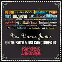 Různí interpreti – Nos Vamos Juntos - Un Tributo A Las Canciones De Caifanes Y Jaguares
