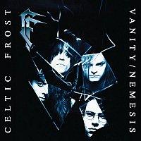 Celtic Frost – Vanity / Nemesis