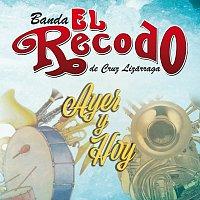 Banda El Recodo De Cruz Lizárraga – Ayer Y Hoy