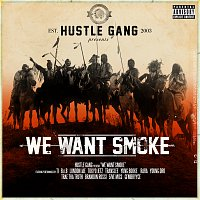 Hustle Gang, T.I., B.o.B, London Jae, Tokyo Jetz, Translee, Yung Booke, RaRa – We Want Smoke