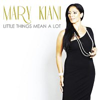Mary Kiani – Little Things Mean A Lot