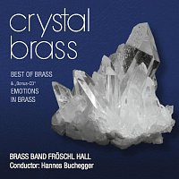 Brass Band Froschl Hall, Brass Band Froschl Hall, Christian Waldner – Crystal Brass - Best of Brass