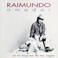 Raimundo Amador – En La Esquina De Las Vegas
