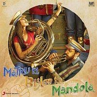 Vishal Bhardwaj, Sukhwinder Singh, Ranjit Barot – Matru Ki Bijlee Ka Mandola