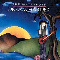 The Waterboys – Dream Harder