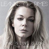 LeAnn Rimes – LovE is LovE is LovE (The Remixes)