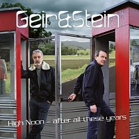 Geir & Stein – High Noon - After All These Years
