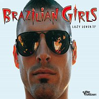 Brazilian Girls – Lazy Lover [EP]