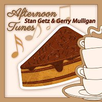 Stan Getz, Gerry Mulligan – Afternoon Tunes