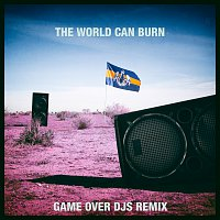 Dada Life, Max White – The World Can Burn [Game Over DJs Remix]