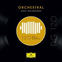 Různí interpreti – DG 120 – Orchestral: Early Recordings