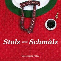 Musikkapelle Pollau – Stolz und Schmalz