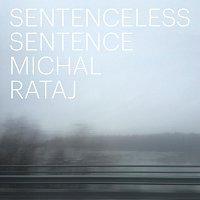 Michal Rataj – Sentenceless Sentence