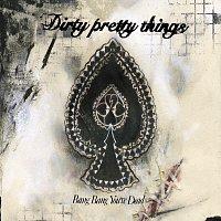 Dirty Pretty Things – Bang Bang You're Dead