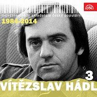 Různí interpreti – Nejvýznamnější skladatelé české populární hudby Vítězslav Hádl 3 (1984-2014)