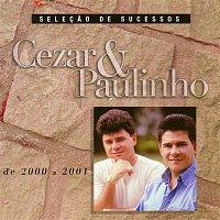 CeZar & Paulinho – Selecao De Sucessos - 2000/2001