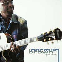 Norman Brown – Just Chillin'