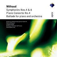 Claude Helffer, David Robertson & Orchestre National de France – Milhaud : Symphonies Nos 4 & 8 & Piano Concerto No.4  -  Apex