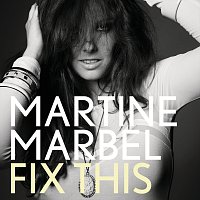 Martine Marbel – Fix This