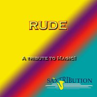 Saxtribution – Rude - A Tribute To Magic!