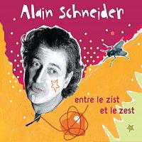 Alain Schneider – Entre Le Zist Et Le Zest