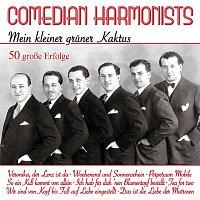 Comedian Harmonists – Mein kleiner gruner Kaktus - 50 grosze Erfolge