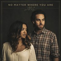 Us The Duo – No Matter Where You Are