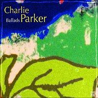 Charlie Parker – Ballads
